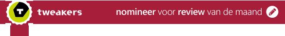 tweakers - nomineer voor review van de maand