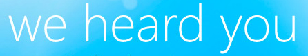 IE7-reclame: 'We heard you!'