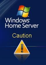 Windows Home Server Caution
