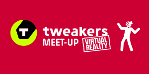 Tweakers Meet-up III: Virtual Reality