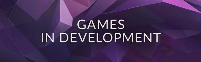Games in Development