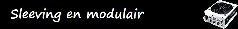 Sleeving en modulair